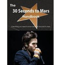 [(The 30 Seconds to Mars Handbook - Everything You Need to Know about 30 Seconds to Mars )] [Author: Emily Smith] [Apr-2013]